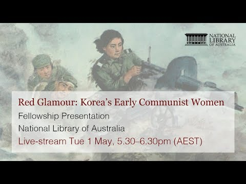 LIVE STREAM - Red Glamour: Korea's Early Communist Women