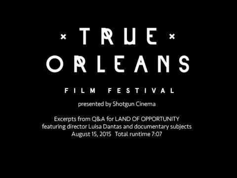 True Orleans Film Festival audio excerpt: LAND OF OPPORTUNITY