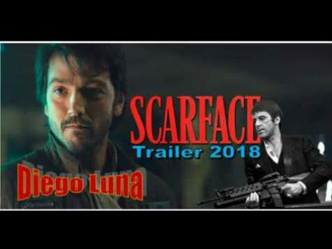 SCARFACE - Remake Trailer 2018,DIEGO LUNA