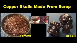 CASTING SOLID COPPER SKULLS - GEAR KNOBS MADE FROM SCRAP COPPER WIRE
