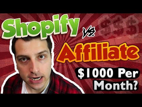 Shopify vs. Affiliate Marketing: Fastest Way To First $1000 Per Month Online?
