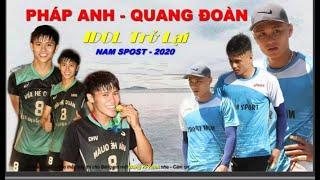 Pháp Anh - Quang Đoàn  | IDOL Trở Lại - Bóng Chuyền 44 Miền Trung Nam Spost 2020 .