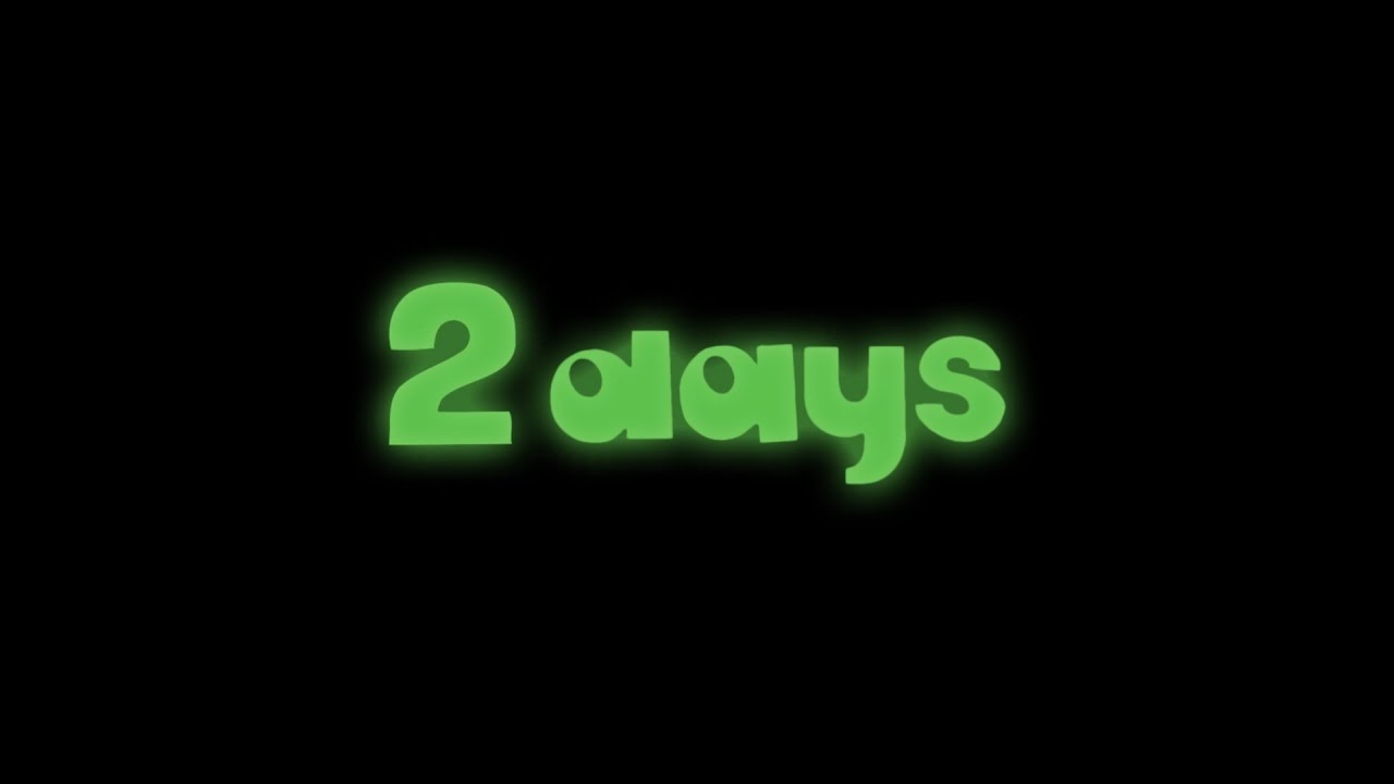 2 Days To Go Angry Kid Youtube