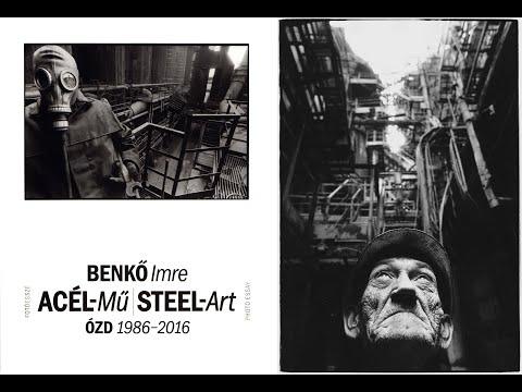 Imre BENKŐ: Steel-Art (photo Essay) – Hungarian Documentary Photography