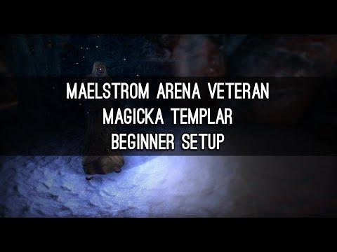 Vet Maelstrom Arena, Magicka Templar Beginner Build - ESO
