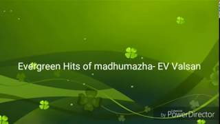 Madhumazha Evergreen hits- EV Valsan - Full Song CD Available