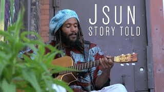 Jsun- Story Told- directed/shot/edit by Matthew