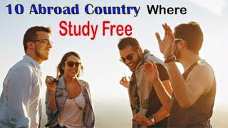 Top 10 Abroad Country where study free   10 देश जहा फ्री में डिग्री ले सकते हे