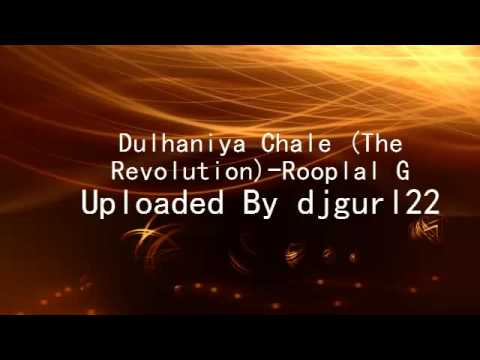 Dulhaniya Chale (The Revolution)-Rooplal G