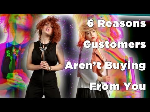 How To Sell More: 6 Reasons Customers Aren't Buying — And How To Fix It