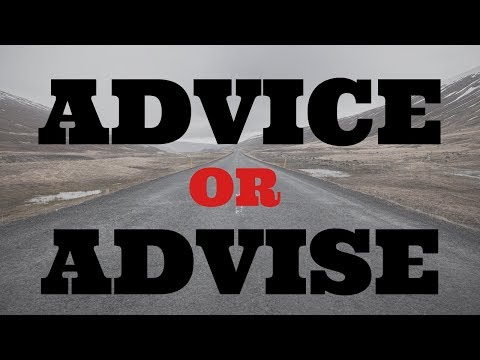 What Is The Difference Between ADVICE And ADVISE?
