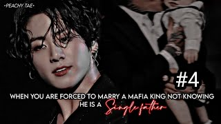 """#4 """"When You are forced to marry a Mafia king not knowing He's a Single father"""" [J.Jk FF]"""