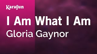 Karaoke I Am What I Am - Gloria Gaynor *