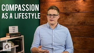 Making Compassion a Lifestyle | S1E33