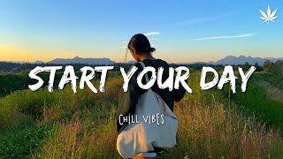 playlist of songs to start your day | 𝘮𝘰𝘰𝘥 𝘣𝘰𝘰𝘴𝘵𝘦𝘳 - english chill songs