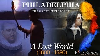 A Lost World (1600-1680) - Philadelphia: The Great Experiment