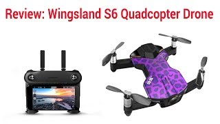 Review: Wingsland S6 Quadcopter Drone