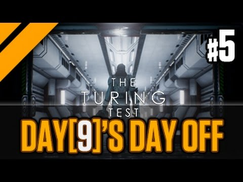 Day[9]'s Day Off - The Turing Test P5