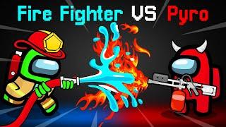 AMONG US FIREFIGHTER vs. PYROMANIAC...