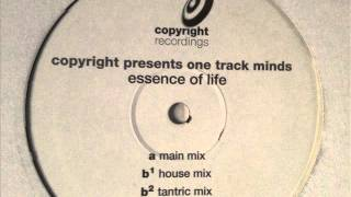 Copyright presents One Track Minds - Essence Of Life (Main Mix)