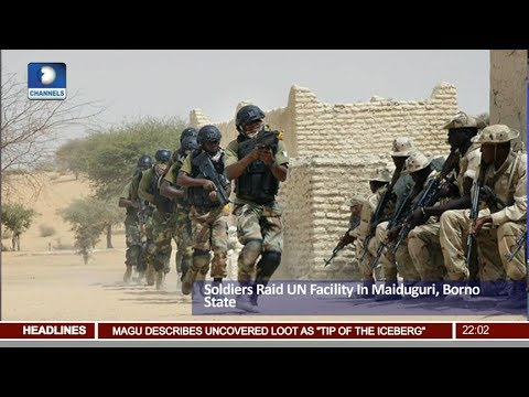 News@10: Soldiers Raid UN Facility In Maiduguri, Borno State 11/08/17 Pt. 1