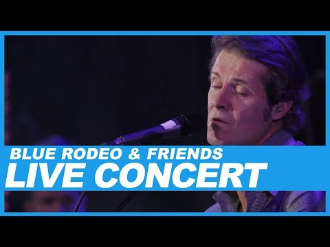 Blue Rodeo And Friends | 25th Anniversary | Live Concert