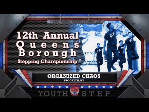 ORGANIZED CHAOS - 12th Annual Youth Step USA Queens Borough Championship