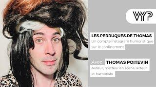VYP avec Thomas Poitevin, auteur, metteur en scène, acteur et humoriste…