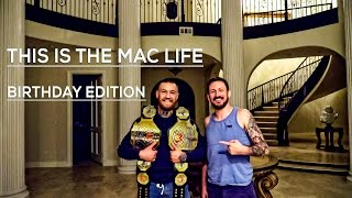 Conor McGregor THIS IS THE MAC LIFE Birthday Edition