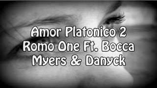 Amor Platónico 2 - Romo One Ft. Bocca Myers & Danyck LETRA