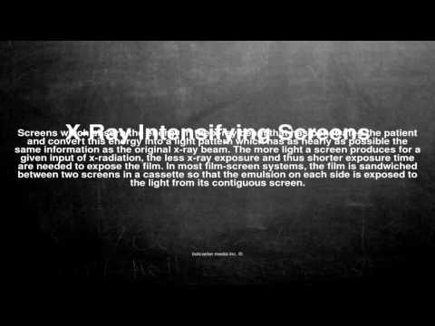 Medical vocabulary: What does X-Ray Intensifying Screens mean
