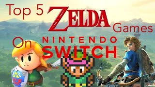 Top 5 Zelda Games On The Nintendo Switch