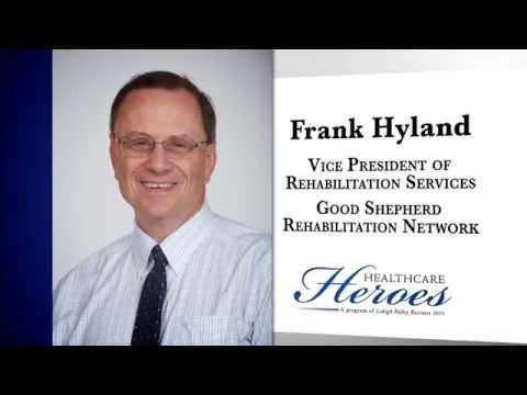 Healthcare Hero: Frank Hyland   Good Shepherd Rehabilitation