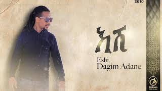 Dagim Adane - Eshi | እሺ - New Ethiopian Music 2018 (Official Audio Video)