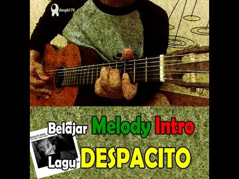 belajar melody intro lagu despacito