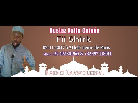 Fii Shirk partie 1/2 - Oustaz Abdoulaye (Kalla) #radio laawol kisal