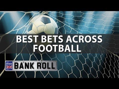 Best Bets Across European Football | The Bankroll | 22/09/17