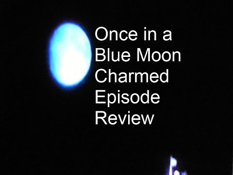 Once In A Blue Moon Charmed Episode Review