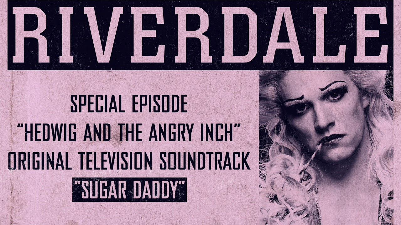 Download Riverdale   Sugar Daddy   From: Hedwig and the Angry Inch Musical Episode (Official Video)