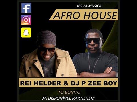 Rei Helder feat Dj Pzee Boy - To Bonito [Afro House] (Audio)