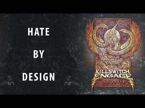 Killswitch Engage - Hate By Design [ Lyrics ]