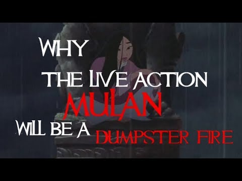 Why the Live Action Mulan Will be a Dumpster Fire