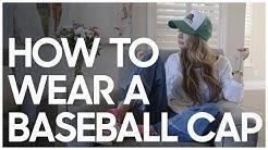 How To Wear A Baseball Cap - Secrets Of A Stylist