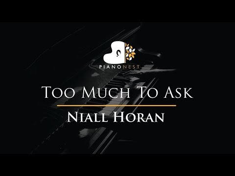 Niall Horan - Too Much To Ask - Piano Karaoke / Sing Along / Cover with Lyrics