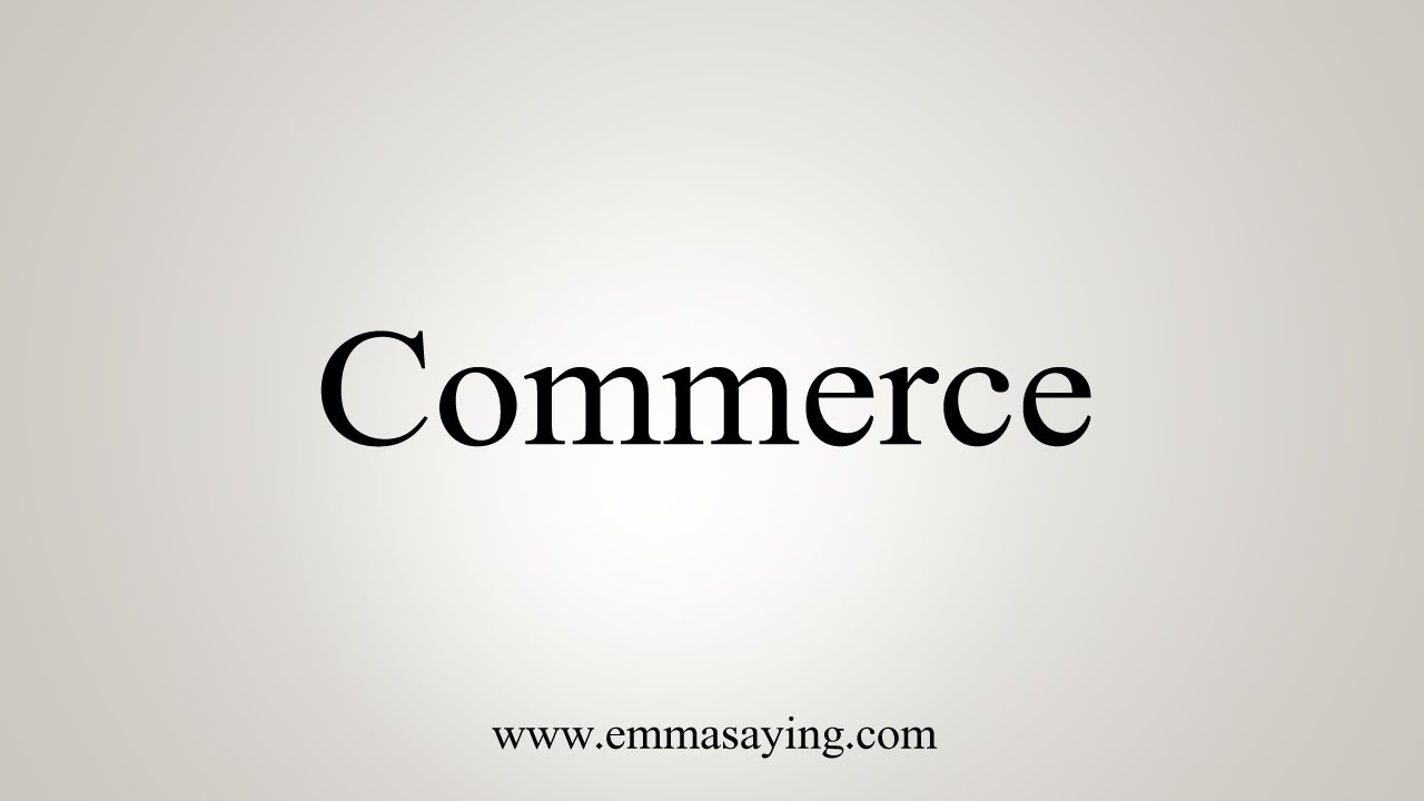 How To Say Commerce