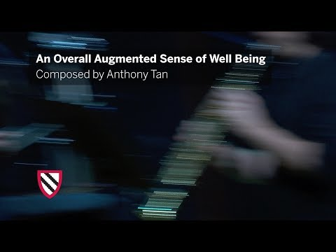 Anthony Tan | An Overall Augmented Sense of Well Being || Radcliffe Institute