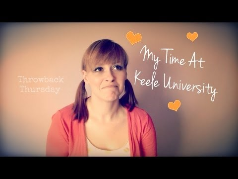 My Time At Keele University | Throwback Thursday