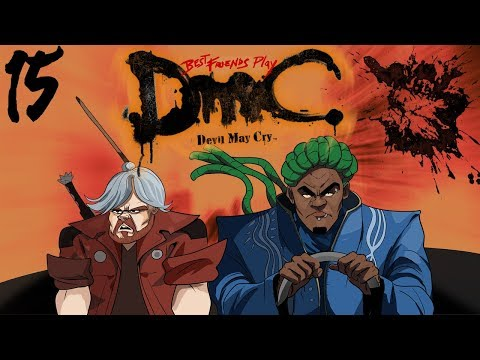 Best Friends Play DmC: Devil May Cry - Definitive Edition (Part 15) thumbnail