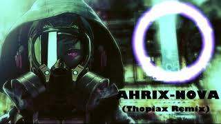Ahrix - Nova (Thopiax Remix)