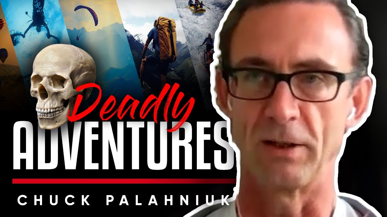 DEADLY ADVENTURES ☠️: How Important It Is To Have These Deadly Adventures In Life - Chuck Palahniuk